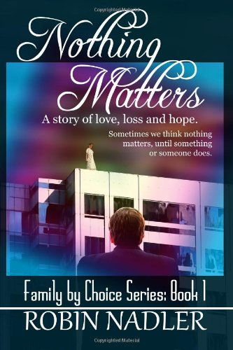 9781478362975: Nothing Matters: Family By Choice (Volume 1)