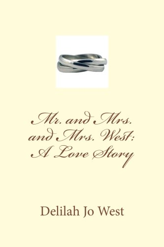 9781478365037: Mr. and Mrs. and Mrs. West: A Love Story