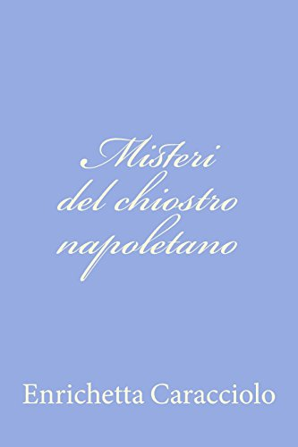9781478366386: Misteri del chiostro napoletano (Italian Edition)