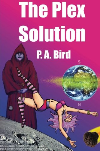 9781478366973: The Plex Solution: (or The Prophecy of the Virgin Moonshine)