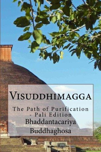9781478369431: Visuddhimagga: The Path of Purification - Pali Edition