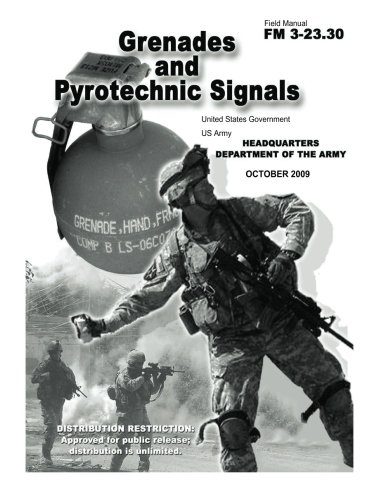 9781478369585: Field Manual FM 3-23.30 Grenades and Pyrotechnic Signals October 2009