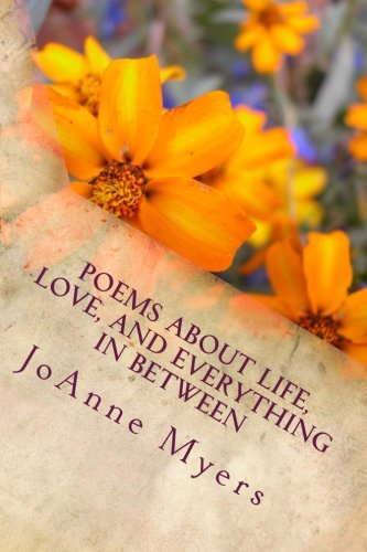 9781478370222: Poems About Life, Love, And Everything In Between