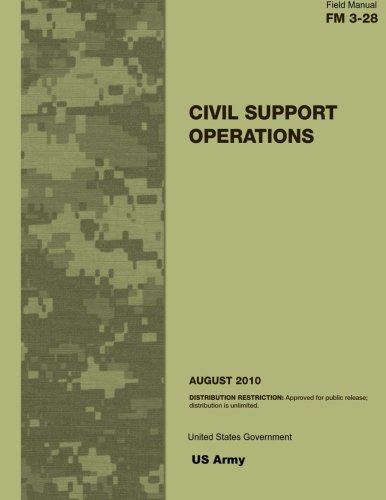 9781478371403: Field Manual FM 3-28 Civil Support Operations August 2010