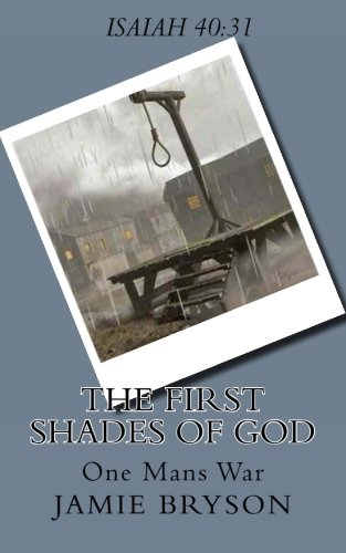 9781478371809: The First Shades of God: One mans war: 1