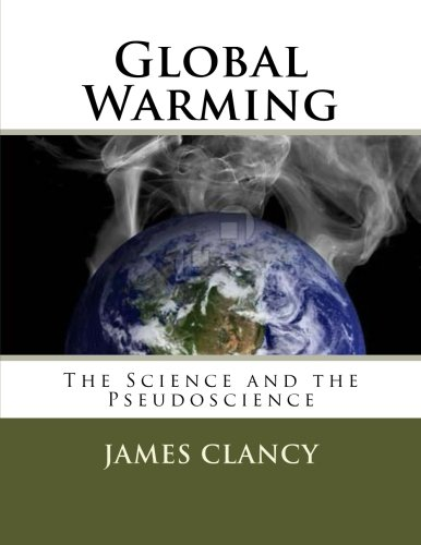 9781478373483: Global Warming: The Science and the Pseudoscience