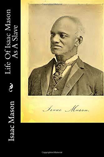 Life of Isaac Mason As a Slave: Mason, Isaac