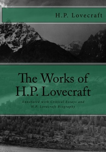 9781478373995: The Works of H.P. Lovecraft: Annotated with Critical Essays and H.P. Lovecraft Biography