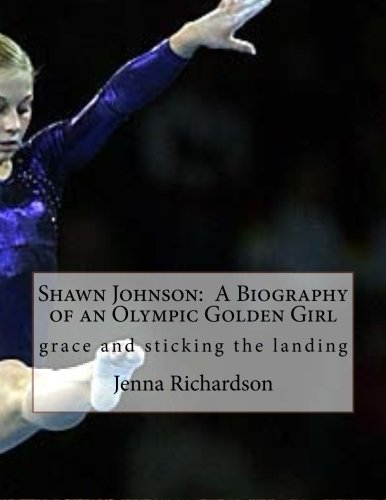 9781478374527: Shawn Johnson: A Biography of an Olympic Golden Girl