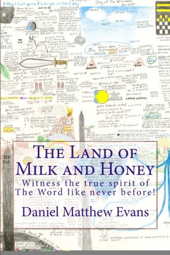 9781478374640: The Land of Milk and Honey: Witness the true spirit of The Word like never before!