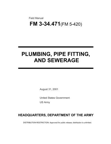 9781478374961: Field Manual FM 3-34.471 (FM 5-420) Plumbing, Pipe Fitting, and Sewerage August 31, 2001