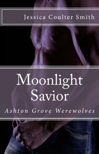 9781478375128: Moonlight Savior: Ashton Grove Werewolves