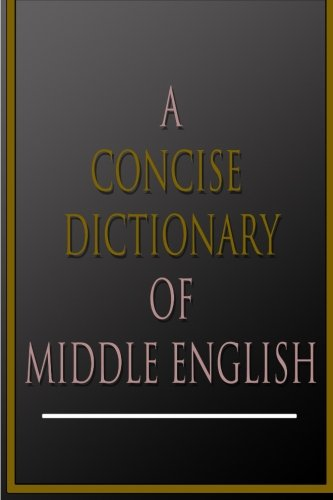 9781478376002: A Concise Dictionary Of Middle English