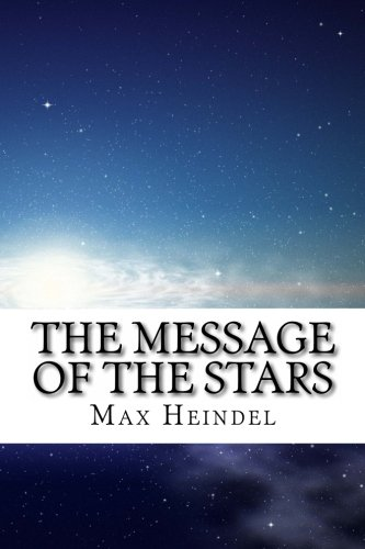 The Message of the Stars: Max Heindel/ Maggie