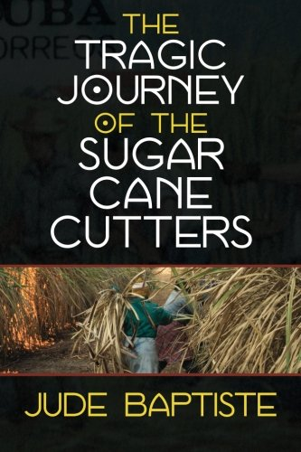 9781478377511: The Tragic Journey of the Sugar Cane Cutters