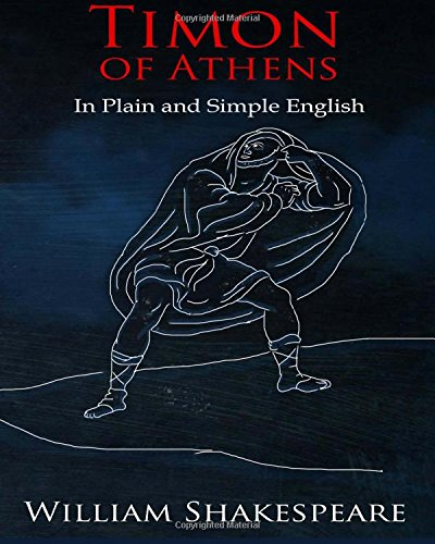 9781478377528: Timon of Athens In Plain and Simple English: A Modern Translation and the Original Version