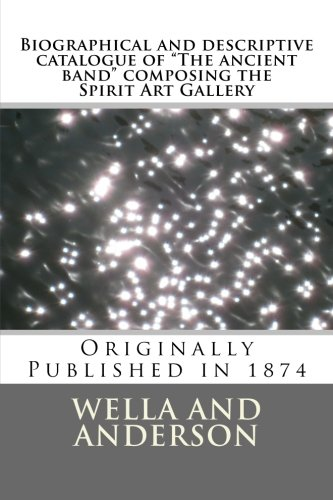 """Biographical and descriptive catalogue of """"The ancient: Wella and Pet"""