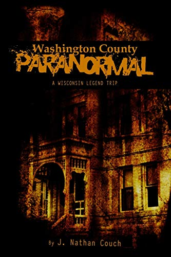 9781478379553: Washington County Paranormal: A Wisconsin Legend Trip