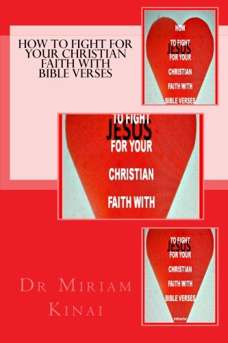 9781478381396: How to Fight for your Christian Faith with Bible Verses