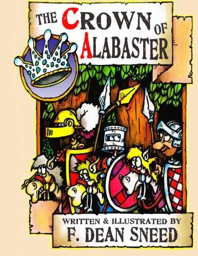 9781478381563: The Crown of Alabaster: Or, It's Been A Hard Days Knight.