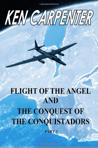 9781478381693: Flight of the Angel and The Conquest of the Conquistadors Part 1: 2
