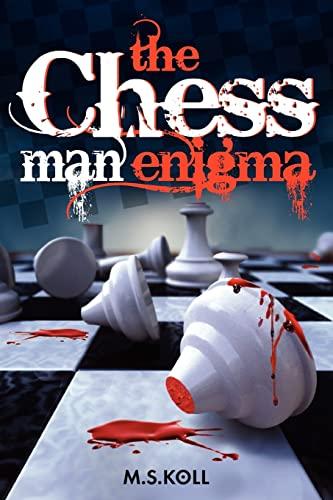 The Chessman Enigma: Mr MS Koll