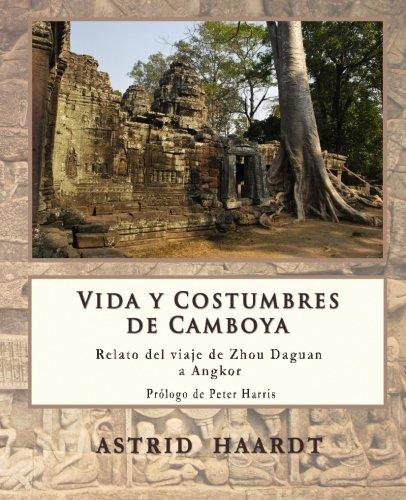 9781478384496: Vida y Costumbres de Camboya: Relato del viaje de Zhou Daguan a Angkor (Spanish Edition)