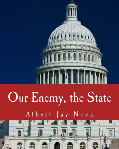 9781478385004: Our Enemy, the State