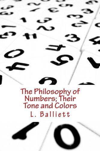 9781478385899: The Philosophy of Numbers; Their Tone and Colors