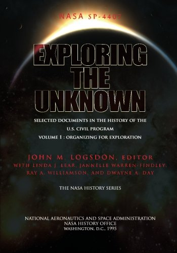 9781478385998: Exploring the Unknown - Selected Documents in the History of the U.S. Civil Space Program Volume I: Organizing for Exploration (Volume 1)