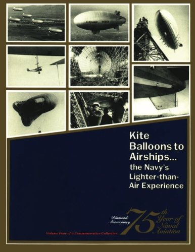 9781478386186: Kite Balloons to Airships... The Navy's Lighter-than Air Experience