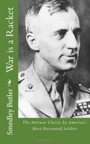 9781478387657: War is a Racket: The Antiwar Classic by America's Most Decorated Soldier