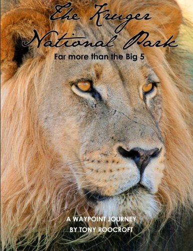 9781478388470: The Kruger National Park, Far more than the Big 5: A Waypoint Journey