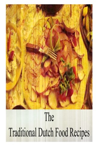 9781478389163: The Traditional Dutch Food Recipes