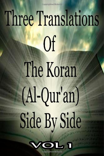 Three Translations Of The Koran Vol 1 (1478389370) by Abdullah Yusuf Ali