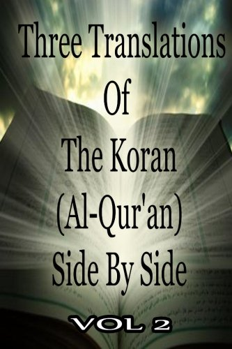 Three Translations Of The Koran Vol 2 (1478389389) by Abdullah Yusuf Ali