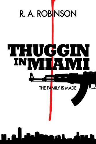 9781478389781: The Family Is Made: Thuggin In Miami