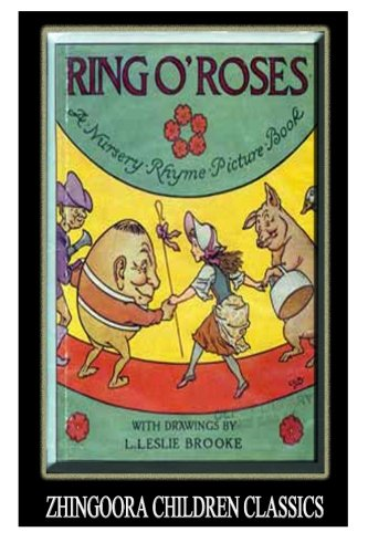 Ring O' Roses: A Nursery Rhyme Picture: Brooke, L. Leslie