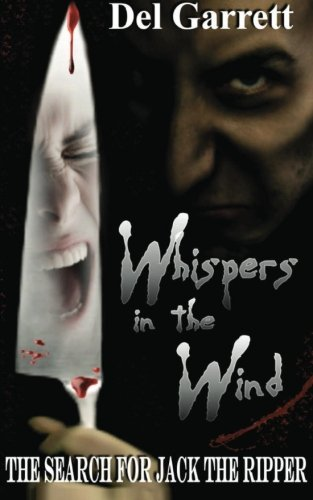 9781478391012: Whispers In The Wind: The Search For Jack The Ripper