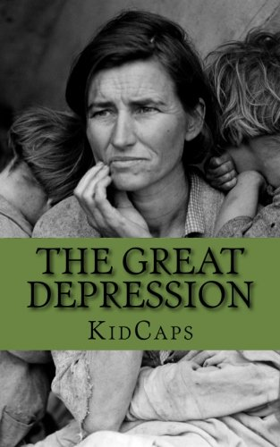 9781478391616: The Great Depression: A History Just For Kids