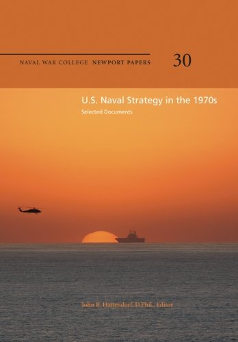 9781478391654: U.S. Naval Strategy in the 1970s: Selected Documents: Naval War College Newport Papers 30