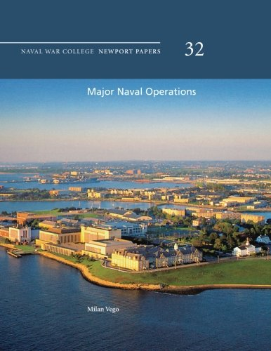 9781478391807: Major Naval Operations: Naval War College Newport Papers 32