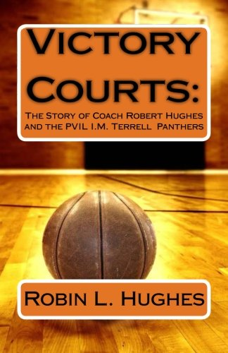 Victory Courts: The Story of Coach Robert: Hughes, Dr Robin