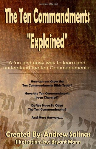 9781478392972: The Ten Commandments Explained: A fun and easy way to learn and understand the ten Commandments. (Volume 1)