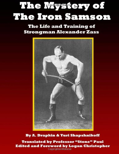9781478393276: The Mystery of the Iron Samson: The Life and Training of Strongman Alexander Zass