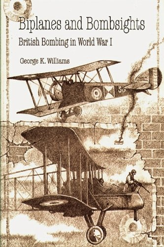 9781478393634: Biplanes and Bombsights - British Bombing in World War I