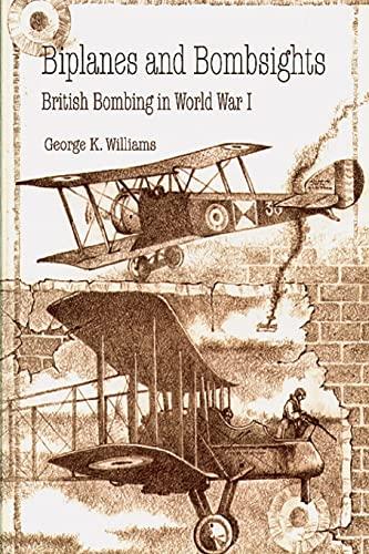 9781478393634: Biplanes and Bombsights - British Bombing in World War I