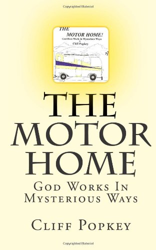 9781478393924: The Motor Home: God Works In Mysterious Ways