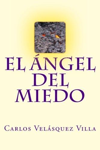 9781478394877: El Angel del Miedo: Volume 1