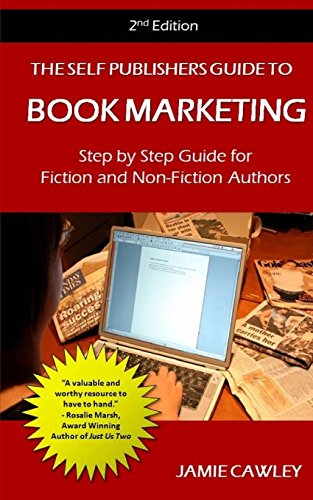 9781478396727: The Self Publishers Guide to Book Marketing: Step By Step Guide For Fiction and Non-Fiction Authors